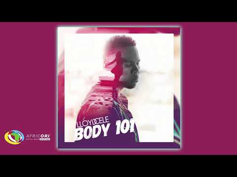 Lloyd Cele - Body 101 (Official Audio)