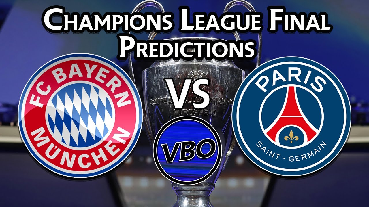Champions League Predictions Final Fc Bayern Munich Vs Paris Saint Germain Youtube
