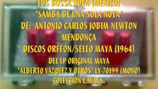 LOS BOSSA NOVA. SAMBA DE UNA SOLA NOTA. DISCOS ORFEÓN. 1964 MONO.wmv