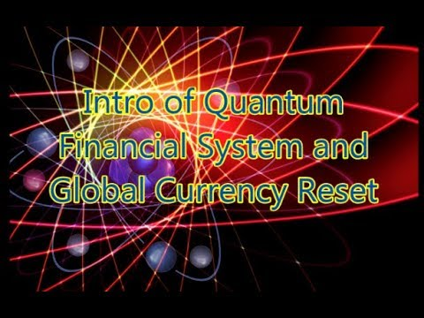 Intro of Quantum Financial System and Global Currency Reset - YouTube
