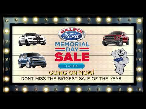 Galpin Ford - Memorial Day Sale 2019