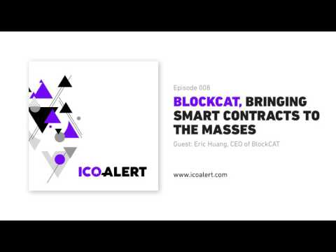 BlockCAT - Bringing Ethereum smart contracts to the masses with Eric Huang.