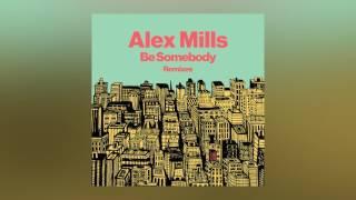 Alex Mills - Be Somebody (Luca Schreiner Remix) [Cover Art]