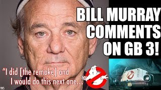 Bill Murray In Ghostbusters 3! First Comments On Jason Reitman Ghostbusters 2020!