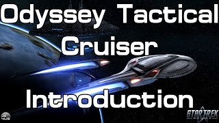 Star Trek Online - Odyssey Tactical Cruiser - Introduction