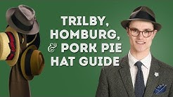 Trilby, Homburg, & Pork Pie Hat Guide