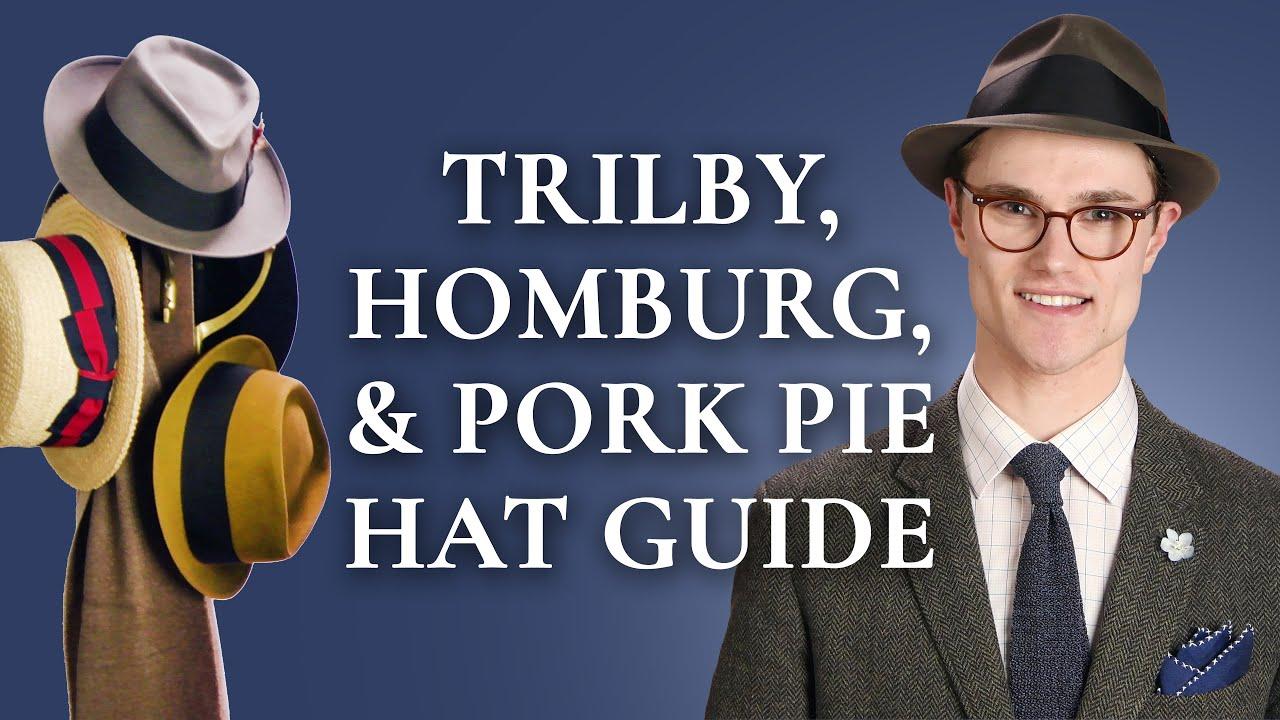 5c6e016c3 Trilby, Homburg, & Pork Pie Hat Guide — Gentleman's Gazette