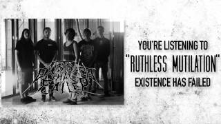 Existence Has Failed - Ruthless Mutilation