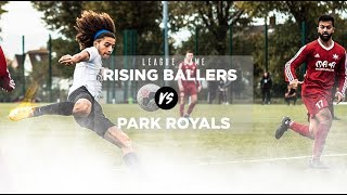 CAN WE GO TOP OF THE LEAGUE   Rising Ballers Vs Park Royals  UNSIGNED EP 12