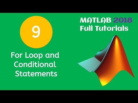 9 MATLAB 2018 Beginners Tutorial- For Loop and Conditional Statements