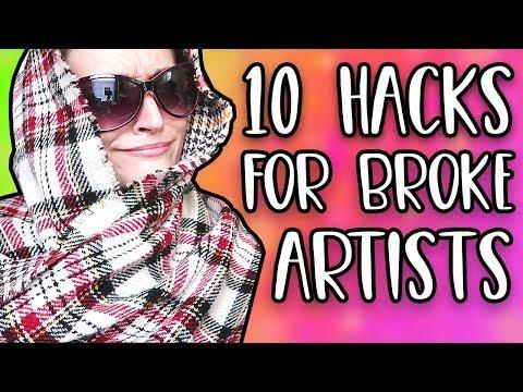 10 HACKS FOR BROKE ARTISTS