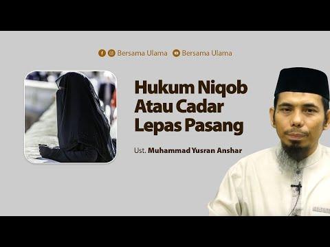 Ustadz Muhammad Yusran Anshar - Hukum Niqab Atau Cadar Lepas Pasang   Bersama Ulama