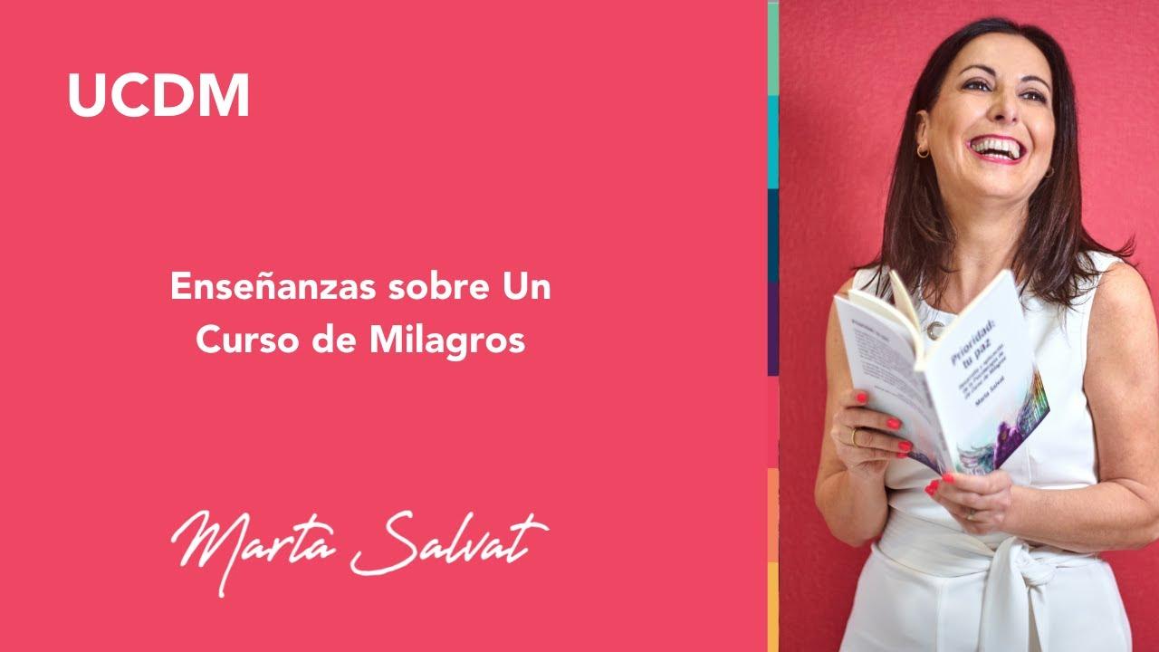 Enseñanzas Sobre Un Curso De Milagros Marta Salvat Andrés Espinosa Ucdm Ucdmmartasalvat Coach Youtube