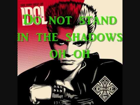 Billy Idol - (Do not) stan in the shadows (Lyrics)
