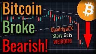 Bitcoin BREAKOUT! Bitcoin Broke Bearish! QuadrigaCX Story Gets WEIRDER