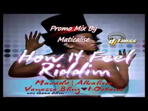 How It Feel Riddim Mix {Dj Frass Records} [Dancehall] @Maticalise