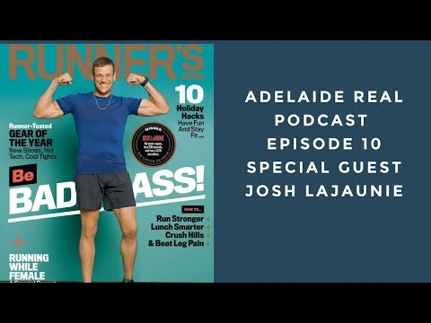 Adelaide Real Podcast Episode 10  - Josh LaJaunie