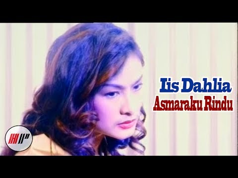 IIS DAHLIA - ASMARAKU RINDU - OFFICIAL VERSION