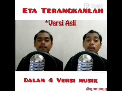 Vshow : Eta Terangkanlah 4 Versi by Gonongg