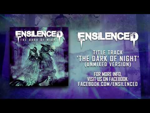Ensilenced - The Dark of Night (Album Preview) Mp3