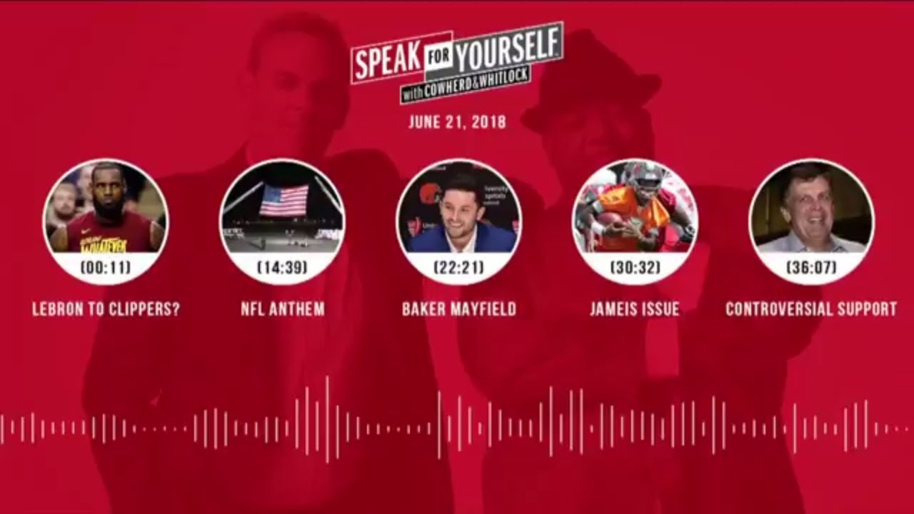 SPEAK FOR YOURSELF Audio Podcast (6.21.18) with Colin Cowherd, Jason Whitlock | SPEAK FOR YOURSELF
