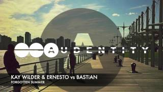 Kay Wilder & Ernesto vs Bastian - Forgotten Summer (Audentity)