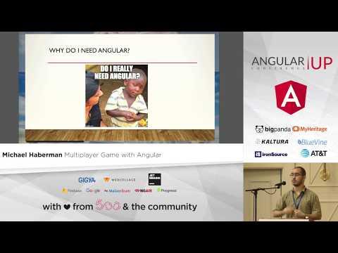 Michael Haberman - Multiplayer Game with Angular   AngularUP 2017