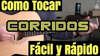 Como Tocar Corridos en Guitarra Facil y Rapido para Principiantes