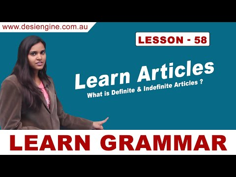 Lesson - 58 What is Definite & Indefinite Articles ? | Learn English Grammar | Desi Engine India