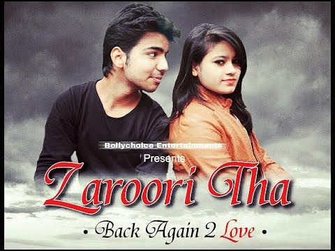 Zaroori Tha (Male & Female) New Version || Valentines Special Heart Touching Love Story-2018