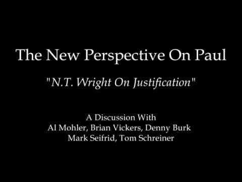 N.T. Wright On Justification - Al Mohler, Brian Vickers, Denny Burk, Mark Seifrid, Tom Schreiner