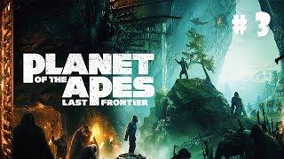 Planet of the Apes Last Frontier ➤ Прохождение #3