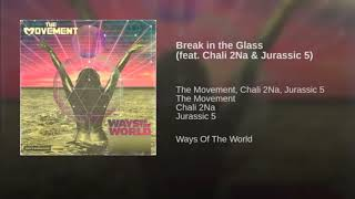 Break In The Glass-the movement (feat. Chali 2na & Jurassic 5)