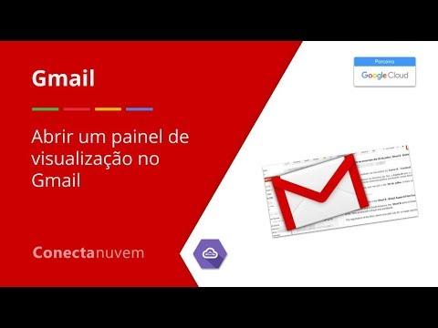 Como abrir um painel de visualização no Gmail - Gmail