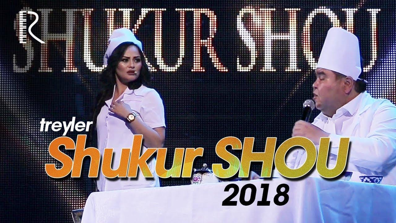 Shukur SHOU 2018 (treyler) | Шукур ШОУ 2018 (трейлер)
