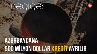Video 1DƏQİQƏ: Azərbaycana 500 milyon dollar kredit ayrılıb download MP3, 3GP, MP4, WEBM, AVI, FLV Oktober 2017