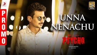 Psycho - Unna Nenachu Song Promo | Udhayanidhi Stalin | Ilayaraja | Mysskin | Aditi Rao Hydari