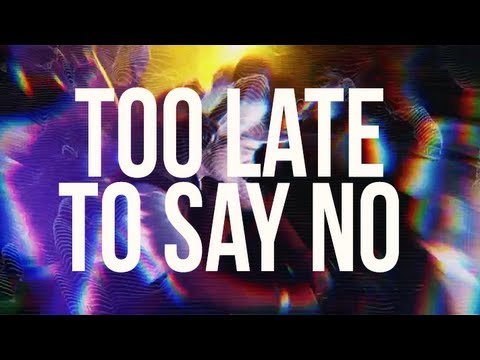 DATSIK - TOO LATE TO SAY NO (OFFICIAL MUSIC VIDEO)