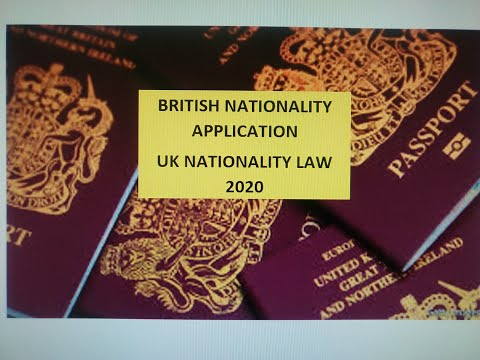 How Can I Apply For British Nationality? - British Passport - UK Law 2020