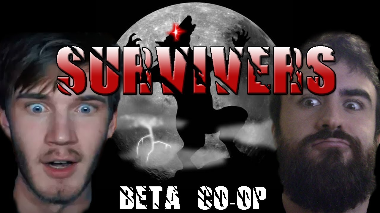 Survivers Beta Co-op W/ Pewdiepie and CinnamonToastKen ...