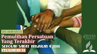 Sekolah Sabat Dewasa Triwulan 4 2018 Pelajaran 13 Pemulihan Persatuan Yang Terakhir (ASI)