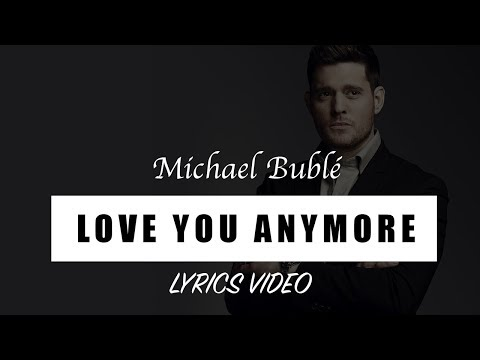 Michael Buble   Love You Anymore [Full HD] Lyrics Video