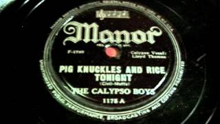 The Calypso Boys - Pig Knuckles And Rice Tonight 78 rpm!