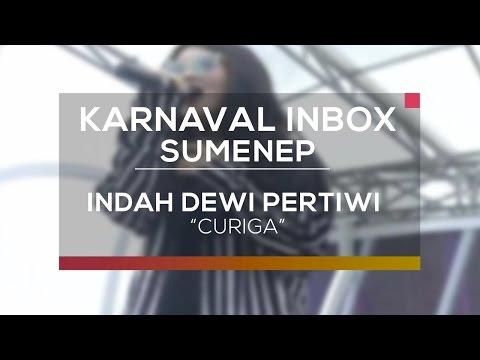 Indah Dewi Pertiwi - Curiga (Karnaval Inbox Sumenep)