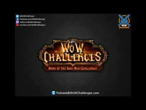 WoW Challenges Podcast - Ep.51 - 2 Aussies and a Canadian Walk Into A Podcast...