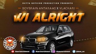 Boybrain Antaraag x Vlackari - Wi Alright [Immigrant Riddim] March 2020