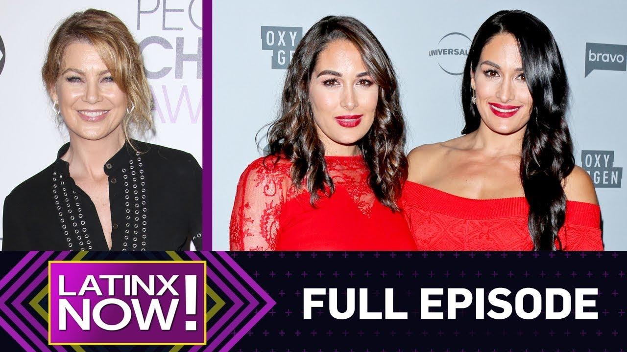 Ellen Pompeo Slams Kobe Coverage & Bella Twins Are Pregnant - Full Episode | Latinx Now! News