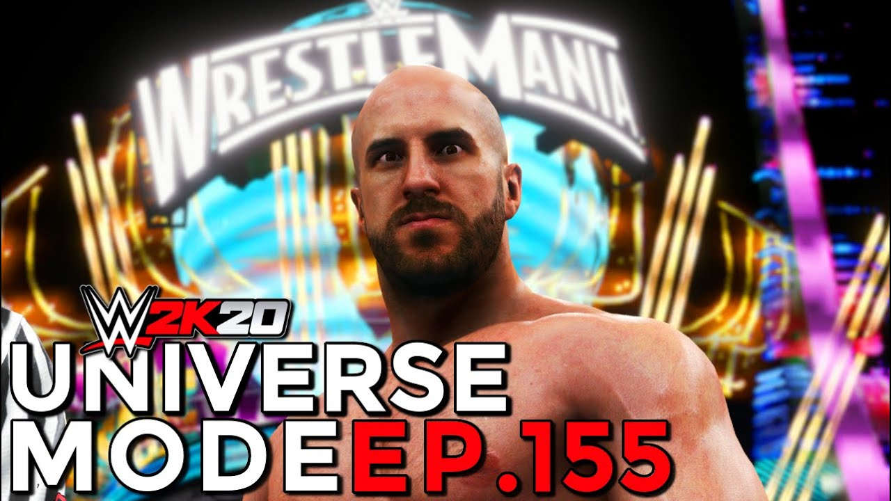 WWE 2K20 | Universe Mode - 'WRESTLEMANIA!' (PART 8/8) | #155