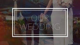 NELSON + LEAH'S WEDDING