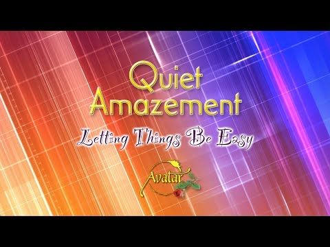 Quiet Amazement - Letting Things Be Easy - 2014